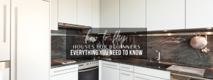 How to Flip Houses for Beginners – Everything you Need to Know